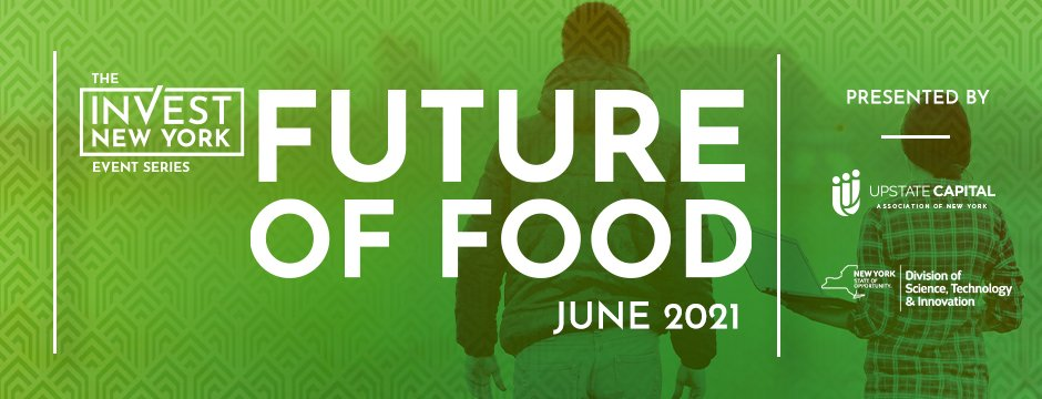 Invest NY: Future of Food - June 2021